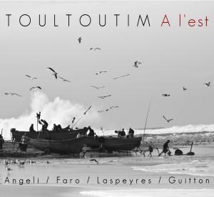 visuel album A l'est TOULTOUTIM